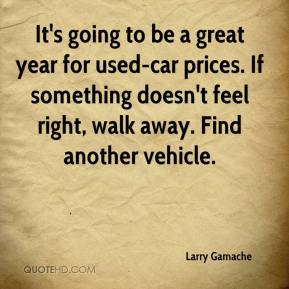 It's going to be a great year for used-car prices. If something doesn't feel right, walk away. Find another vehicle.