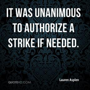 Lauren Asplen  - It was unanimous to authorize a strike if needed.
