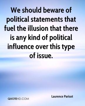 Laurence Parisot  - We should beware of political statements that fuel the illusion that there is any kind of political influence over this type of issue.
