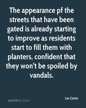 Les Carter  - The appearance pf the streets that have been gated is already starting to improve as residents start to fill them with planters, confident that they won't be spoiled by vandals.