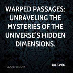 Lisa Randall  - Warped Passages: Unraveling the Mysteries of the Universe's Hidden Dimensions.