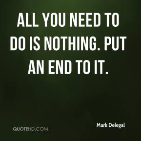 All you need to do is nothing. Put an end to it.