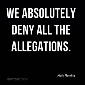 We absolutely deny all the allegations.