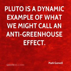 Pluto is a dynamic example of what we might call an anti-greenhouse effect.