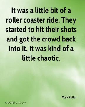 Mark Zoller  - It was a little bit of a roller coaster ride. They started to hit their shots and got the crowd back into it. It was kind of a little chaotic.