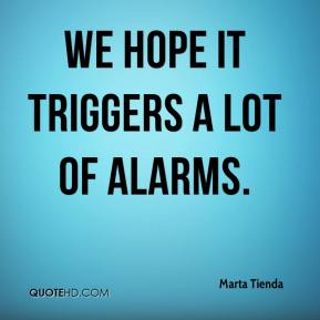 We hope it triggers a lot of alarms.
