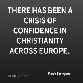 There has been a crisis of confidence in Christianity across Europe.