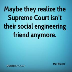 Mat Staver  - Maybe they realize the Supreme Court isn't their social engineering friend anymore.