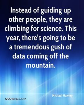 Instead of guiding up other people, they are climbing for science. This year, there's going to be a tremendous gush of data coming off the mountain.