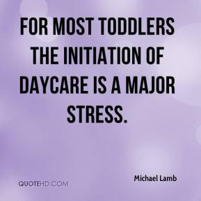 For most toddlers the initiation of daycare is a major stress.