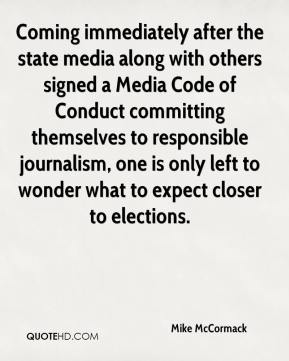Mike McCormack  - Coming immediately after the state media along with others signed a Media Code of Conduct committing themselves to responsible journalism, one is only left to wonder what to expect closer to elections.
