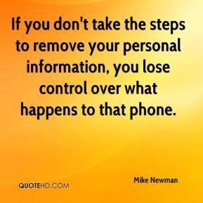 Mike Newman  - If you don't take the steps to remove your personal information, you lose control over what happens to that phone.