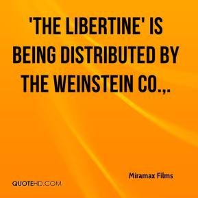 Miramax Films  - 'The Libertine' is being distributed by the Weinstein Co..