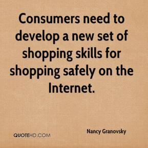 Nancy Granovsky  - Consumers need to develop a new set of shopping skills for shopping safely on the Internet.