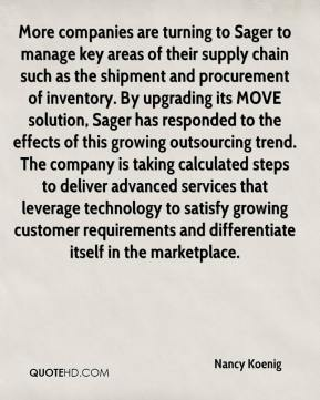 More companies are turning to Sager to manage key areas of their supply chain such as the shipment and procurement of inventory. By upgrading its MOVE solution, Sager has responded to the effects of this growing outsourcing trend. The company is taking calculated steps to deliver advanced services that leverage technology to satisfy growing customer requirements and differentiate itself in the marketplace.