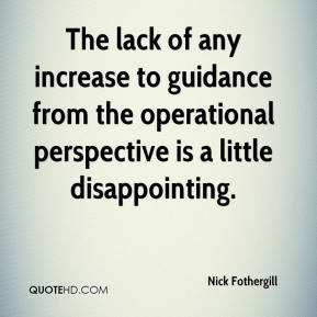 Nick Fothergill  - The lack of any increase to guidance from the operational perspective is a little disappointing.