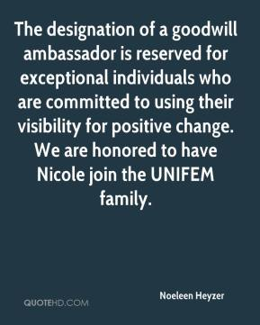 The designation of a goodwill ambassador is reserved for exceptional individuals who are committed to using their visibility for positive change. We are honored to have Nicole join the UNIFEM family.