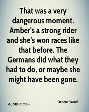 Oenone Wood  - That was a very dangerous moment. Amber's a strong rider and she's won races like that before. The Germans did what they had to do, or maybe she might have been gone.