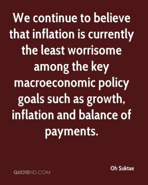Oh Suktae  - We continue to believe that inflation is currently the least worrisome among the key macroeconomic policy goals such as growth, inflation and balance of payments.