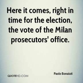 Paolo Bonaiuti  - Here it comes, right in time for the election, the vote of the Milan prosecutors' office.