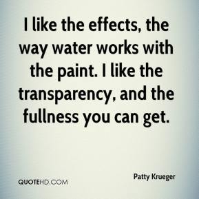 I like the effects, the way water works with the paint. I like the transparency, and the fullness you can get.