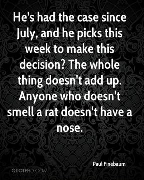 Paul Finebaum  - He's had the case since July, and he picks this week to make this decision? The whole thing doesn't add up. Anyone who doesn't smell a rat doesn't have a nose.