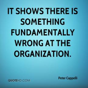Peter Cappelli  - It shows there is something fundamentally wrong at the organization.