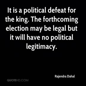 It is a political defeat for the king. The forthcoming election may be legal but it will have no political legitimacy.