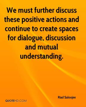 Riad Saloojee  - We must further discuss these positive actions and continue to create spaces for dialogue, discussion and mutual understanding.