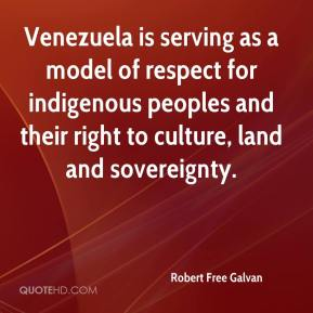 Robert Free Galvan  - Venezuela is serving as a model of respect for indigenous peoples and their right to culture, land and sovereignty.