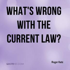 Roger Katz  - What's wrong with the current law?