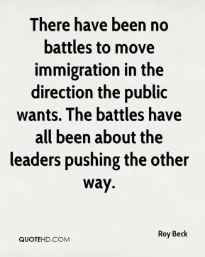 There have been no battles to move immigration in the direction the public wants. The battles have all been about the leaders pushing the other way.