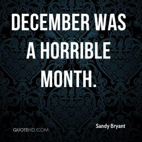 December was a horrible month.