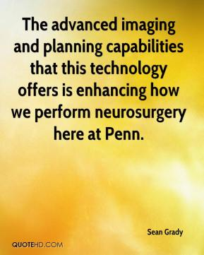 The advanced imaging and planning capabilities that this technology offers is enhancing how we perform neurosurgery here at Penn.