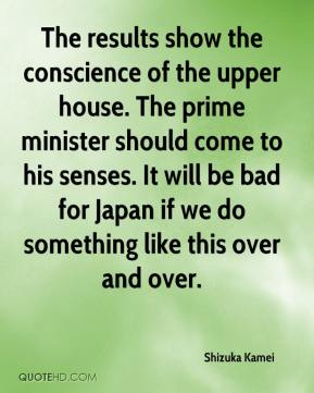 The results show the conscience of the upper house. The prime minister should come to his senses. It will be bad for Japan if we do something like this over and over.