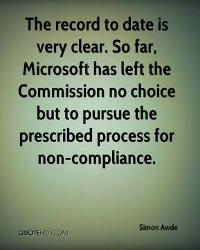 The record to date is very clear. So far, Microsoft has left the Commission no choice but to pursue the prescribed process for non-compliance.