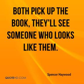 Spencer Haywood  - both pick up the book, they'll see someone who looks like them.