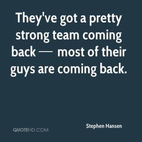 They've got a pretty strong team coming back — most of their guys are coming back.