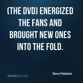 (The DVD) energized the fans and brought new ones into the fold.