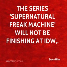 The series 'Supernatural Freak Machine' will not be finishing at IDW.