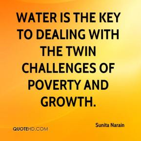 Sunita Narain  - Water is the key to dealing with the twin challenges of poverty and growth.
