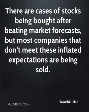 Takashi Ushio  - There are cases of stocks being bought after beating market forecasts, but most companies that don't meet these inflated expectations are being sold.