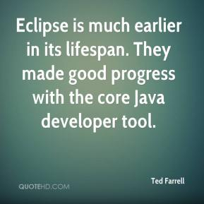 Ted Farrell  - Eclipse is much earlier in its lifespan. They made good progress with the core Java developer tool.