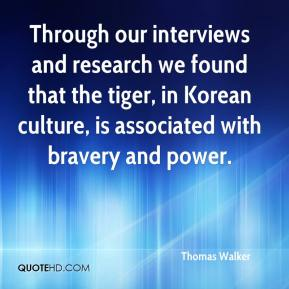 Through our interviews and research we found that the tiger, in Korean culture, is associated with bravery and power.