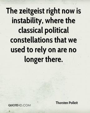 Thorsten Polleit  - The zeitgeist right now is instability, where the classical political constellations that we used to rely on are no longer there.