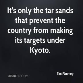 It's only the tar sands that prevent the country from making its targets under Kyoto.