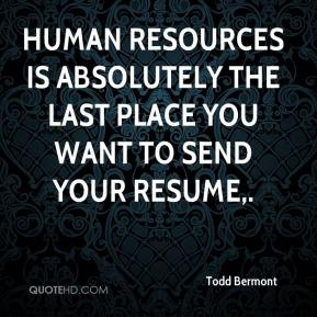 Human resources is absolutely the last place you want to send your resume.