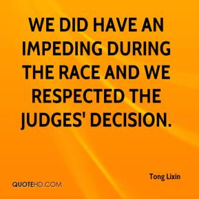 We did have an impeding during the race and we respected the judges' decision.