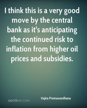 I think this is a very good move by the central bank as it's anticipating the continued risk to inflation from higher oil prices and subsidies.