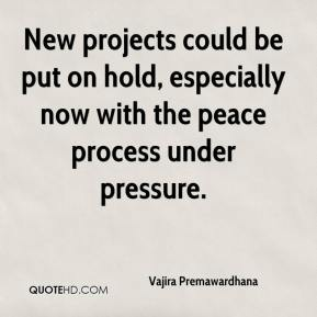 New projects could be put on hold, especially now with the peace process under pressure.